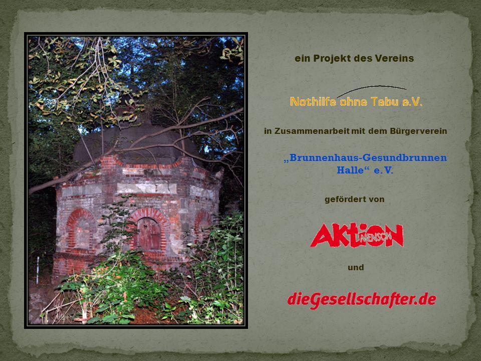 ein Projekt des Vereins in Zusammenarbeit mit dem Bürgerverein Brunnenhaus-Gesundbrunnen Halle e. V. gefördert von und