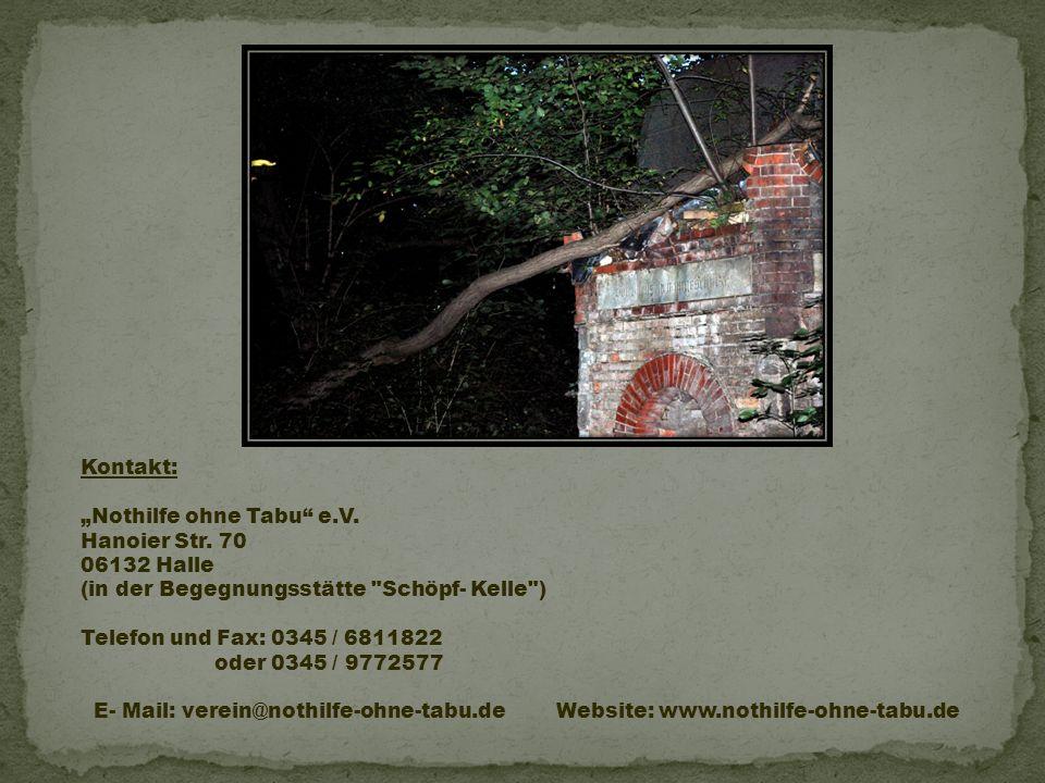 Kontakt: Nothilfe ohne Tabu e.V. Hanoier Str. 70 06132 Halle (in der Begegnungsstätte