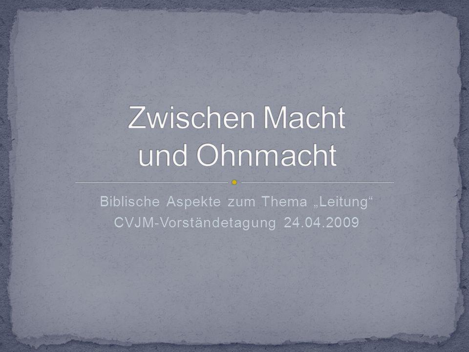 Biblische Aspekte zum Thema Leitung CVJM-Vorständetagung 24.04.2009
