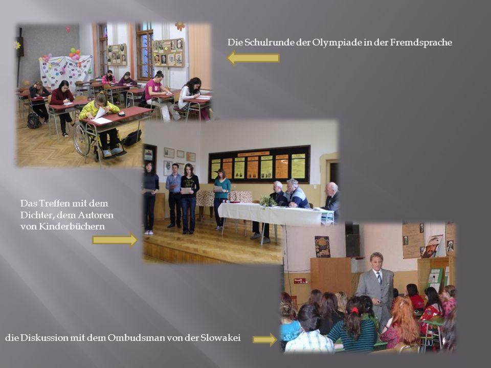 Die Schulrunde der Olympiade in der Fremdsprache die Diskussion mit dem Ombudsman von der Slowakei Das Treffen mit dem Dichter, dem Autoren von Kinderbüchern