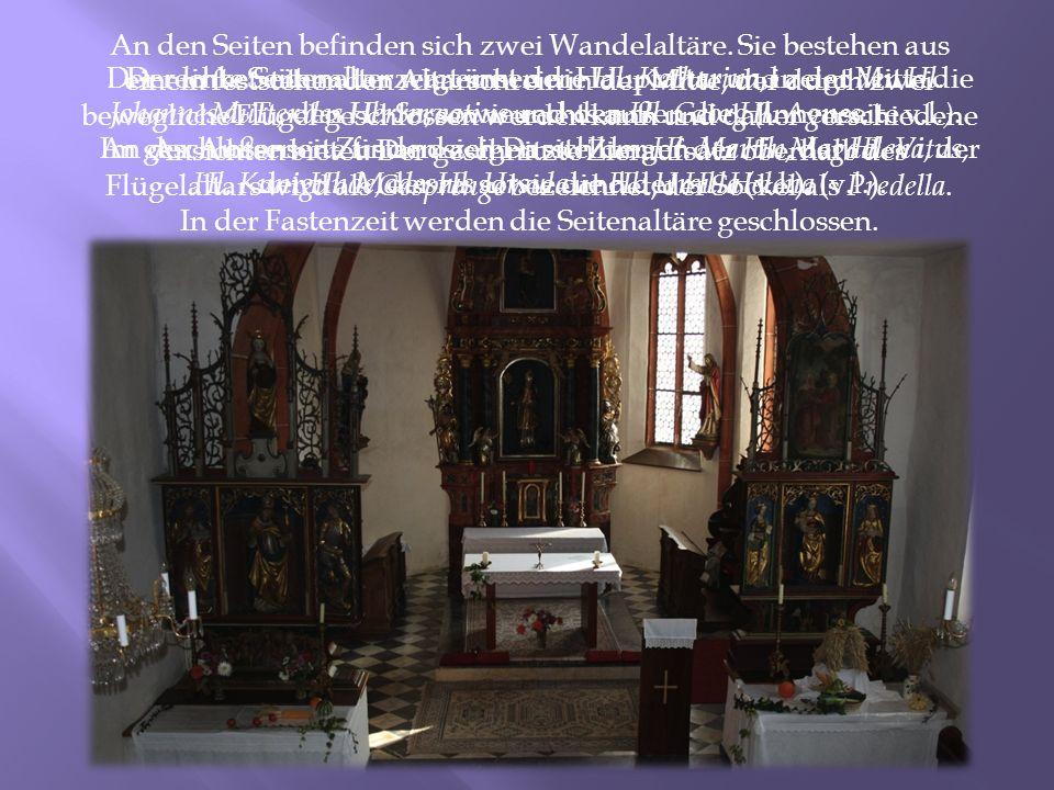 An den Seiten befinden sich zwei Wandelaltäre. Sie bestehen aus einem feststehenden Altarschrein in der Mitte, der durch zwei bewegliche Flügel geschl