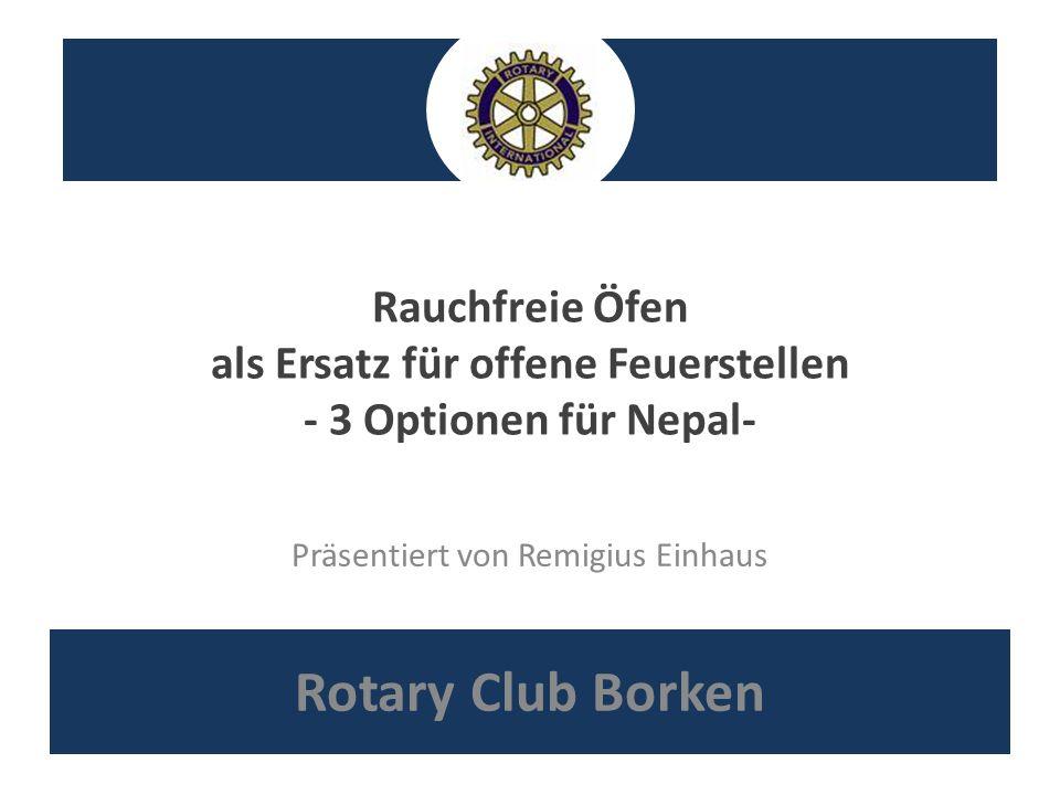 Rauchfreie Öfen als Ersatz für offene Feuerstellen - 3 Optionen für Nepal- Rotary Club Borken Präsentiert von Remigius Einhaus