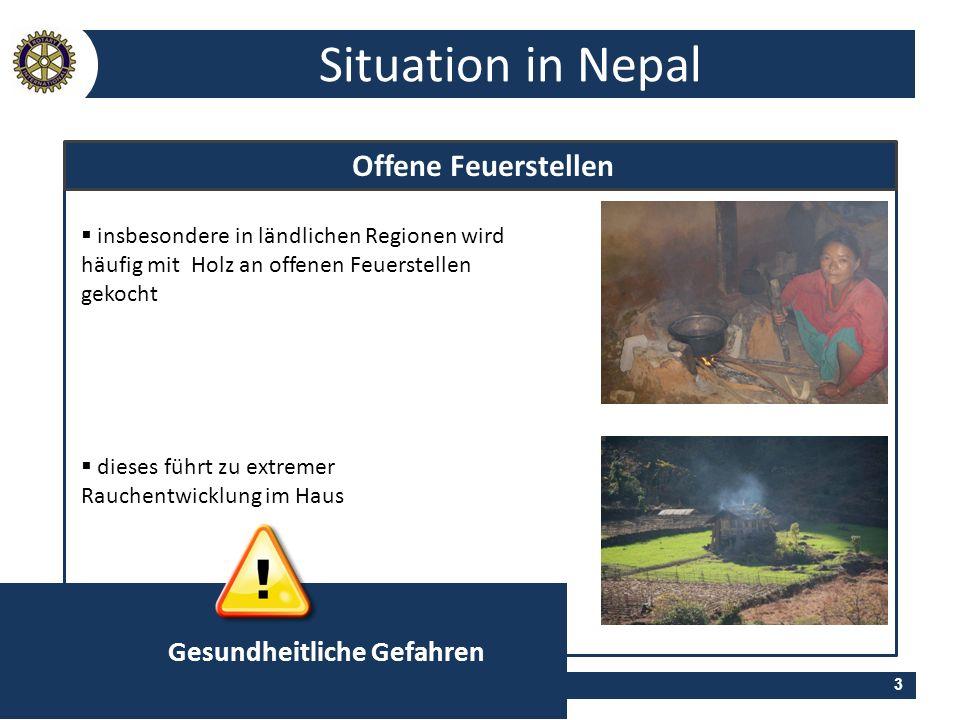 3 Nepal Project Situation in Nepal Offene Feuerstellen insbesondere in ländlichen Regionen wird häufig mit Holz an offenen Feuerstellen gekocht dieses
