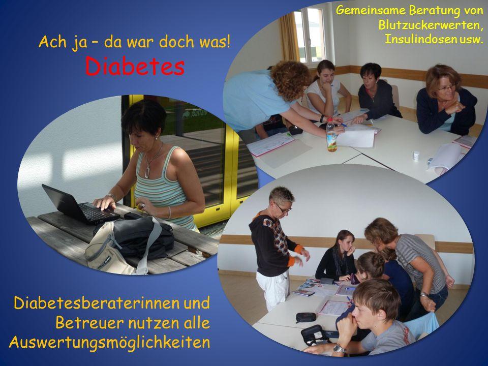 Diabetesberaterinnen und Betreuer nutzen alle Auswertungsmöglichkeiten Ach ja – da war doch was! Diabetes Gemeinsame Beratung von Blutzuckerwerten, In