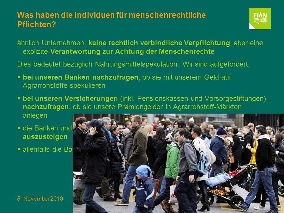 5. November 2013Nahrungsmittelspekulation und das Recht auf Nahrung Folie 10 Was haben die Individuen für menschenrechtliche Pflichten? ähnlich Untern