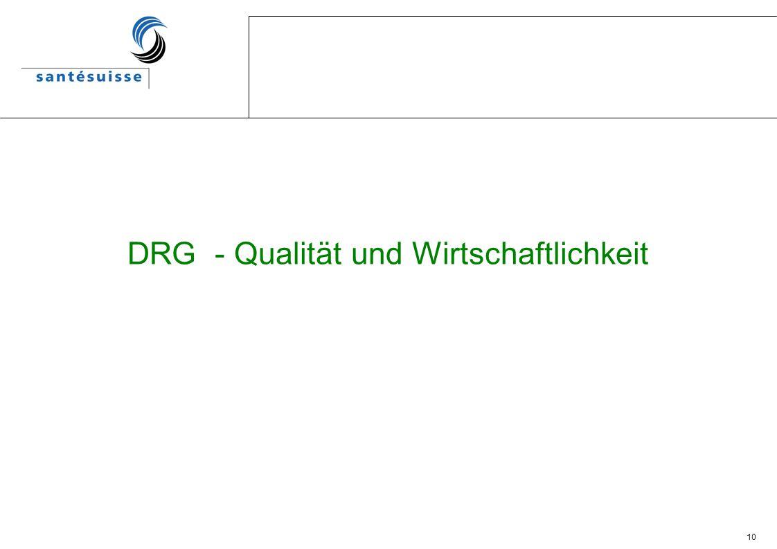 10 DRG - Qualität und Wirtschaftlichkeit