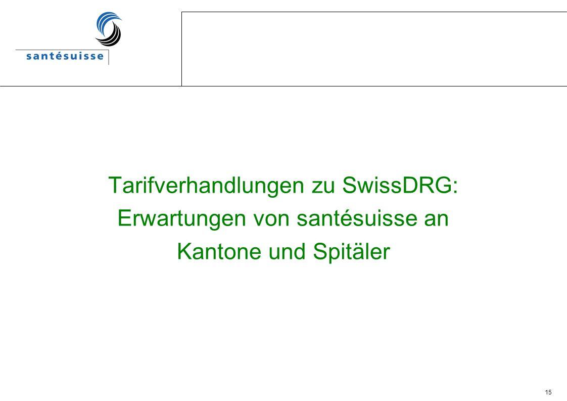 15 Tarifverhandlungen zu SwissDRG: Erwartungen von santésuisse an Kantone und Spitäler