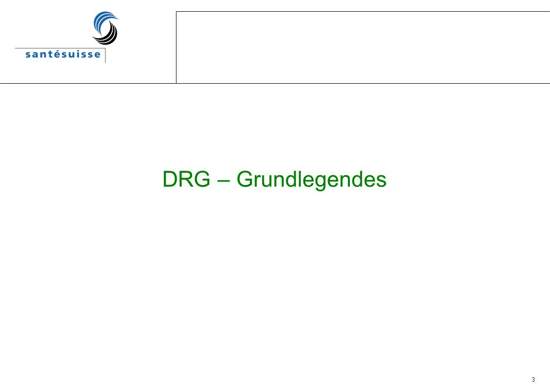 3 DRG – Grundlegendes