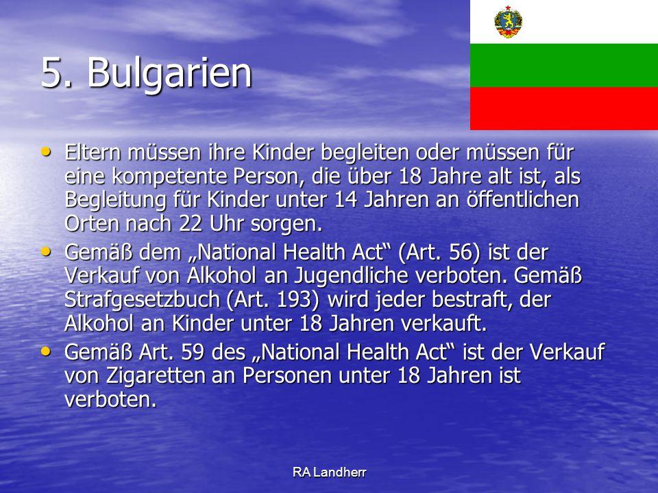 RA Landherr 5. Bulgarien Eltern müssen ihre Kinder begleiten oder müssen für eine kompetente Person, die über 18 Jahre alt ist, als Begleitung für Kin