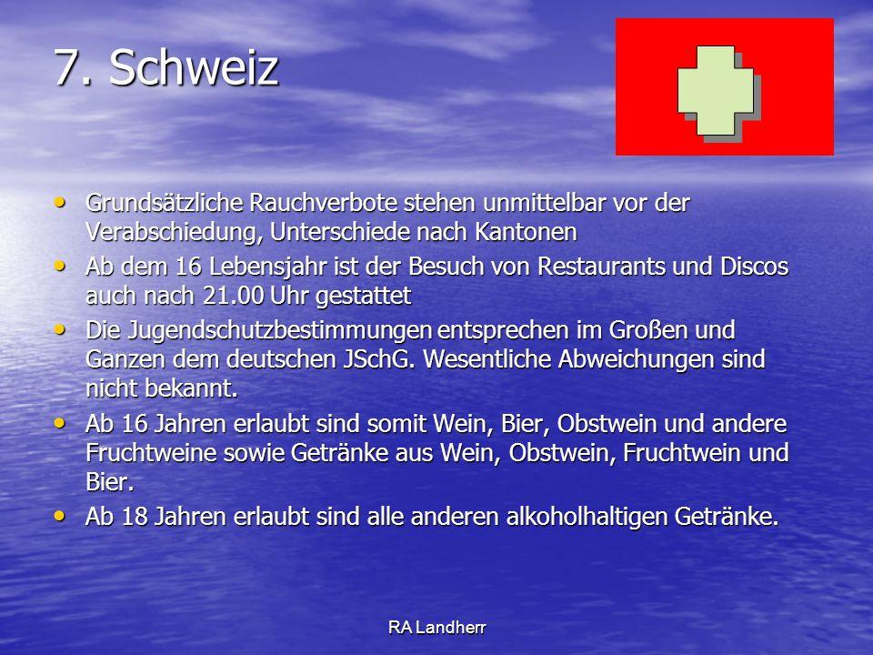 RA Landherr 7. Schweiz Grundsätzliche Rauchverbote stehen unmittelbar vor der Verabschiedung, Unterschiede nach Kantonen Grundsätzliche Rauchverbote s