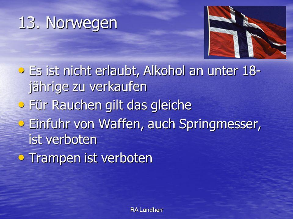 RA Landherr 13. Norwegen Es ist nicht erlaubt, Alkohol an unter 18- jährige zu verkaufen Es ist nicht erlaubt, Alkohol an unter 18- jährige zu verkauf