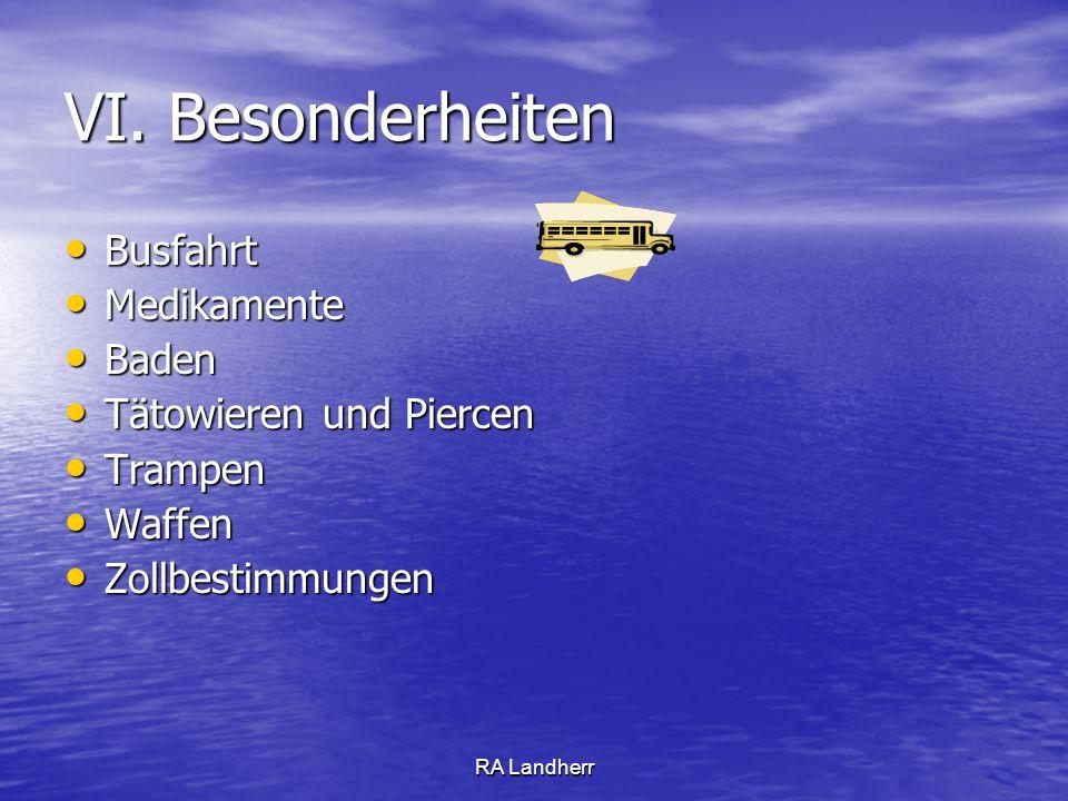 RA Landherr VI. Besonderheiten Busfahrt Busfahrt Medikamente Medikamente Baden Baden Tätowieren und Piercen Tätowieren und Piercen Trampen Trampen Waf