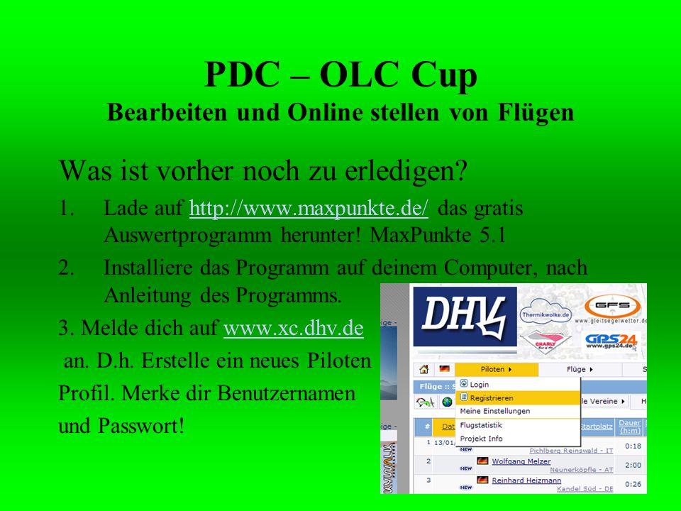 PDC – OLC Cup Bearbeiten und Online stellen von Flügen Was ist vorher noch zu erledigen? 1.Lade auf http://www.maxpunkte.de/ das gratis Auswertprogram