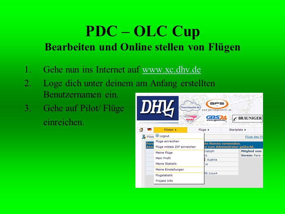 1.Gehe nun ins Internet auf www.xc.dhv.dewww.xc.dhv.de 2.Loge dich unter deinem am Anfang erstellten Benutzernamen ein. 3.Gehe auf Pilot/ Flüge einrei