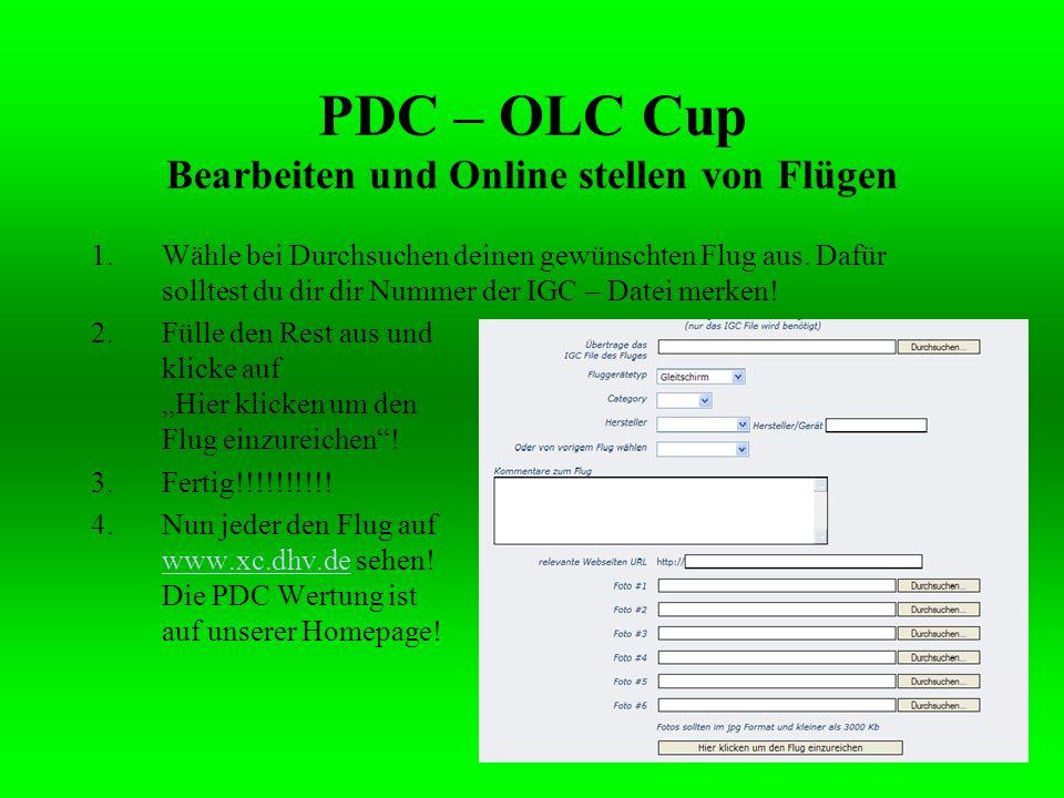 PDC – OLC Cup Bearbeiten und Online stellen von Flügen 1.Wähle bei Durchsuchen deinen gewünschten Flug aus. Dafür solltest du dir dir Nummer der IGC –