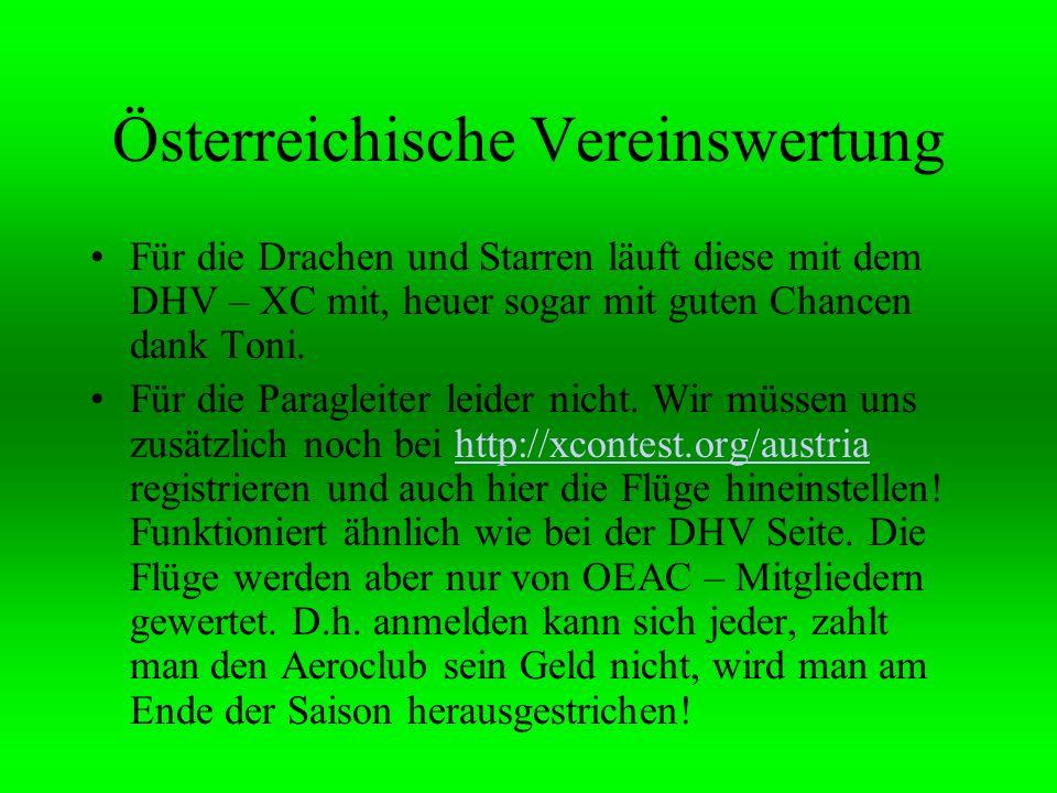 Österreichische Vereinswertung Für die Drachen und Starren läuft diese mit dem DHV – XC mit, heuer sogar mit guten Chancen dank Toni. Für die Paraglei
