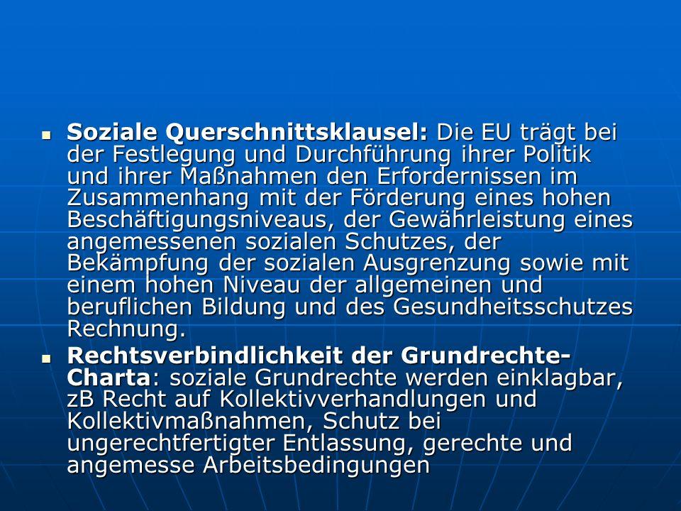 Soziale Querschnittsklausel: Die EU trägt bei der Festlegung und Durchführung ihrer Politik und ihrer Maßnahmen den Erfordernissen im Zusammenhang mit