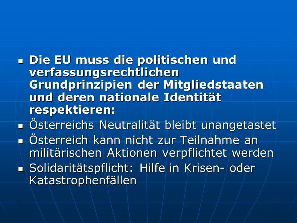 Die EU muss die politischen und verfassungsrechtlichen Grundprinzipien der Mitgliedstaaten und deren nationale Identität respektieren: Die EU muss die