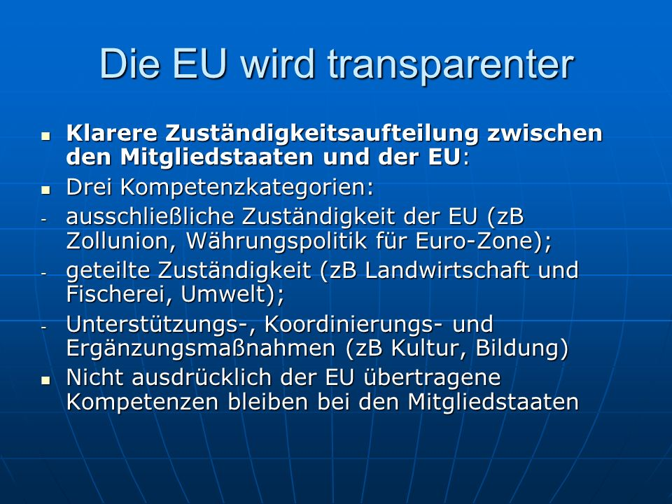 Die EU wird transparenter Klarere Zuständigkeitsaufteilung zwischen den Mitgliedstaaten und der EU: Klarere Zuständigkeitsaufteilung zwischen den Mitg
