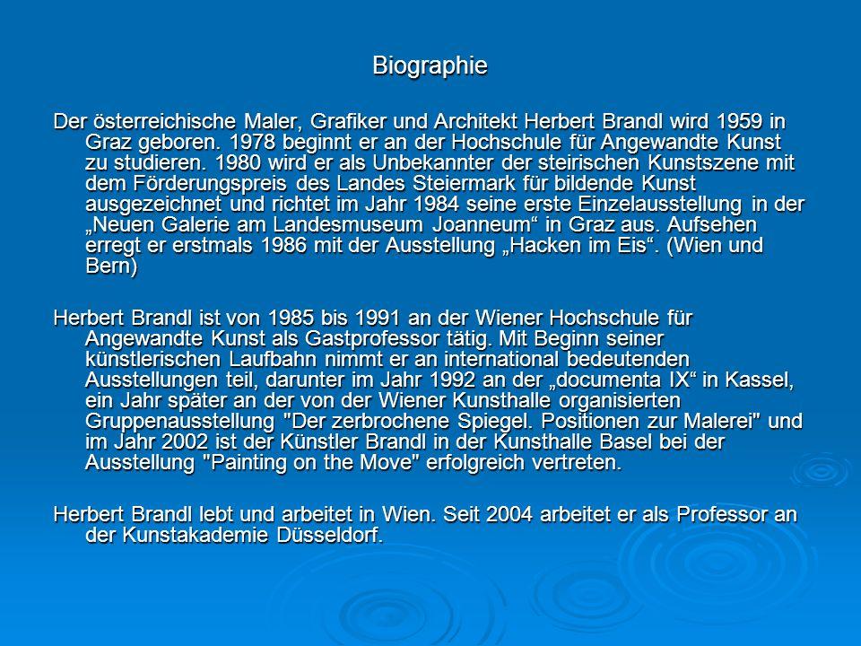Biographie Der österreichische Maler, Grafiker und Architekt Herbert Brandl wird 1959 in Graz geboren.