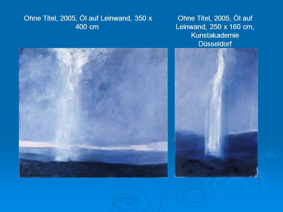 Ohne Titel, 2005, Öl auf Leinwand, 350 x 400 cm Ohne Titel, 2005, Öl auf Leinwand, 250 x 160 cm, Kunstakademie Düsseldorf
