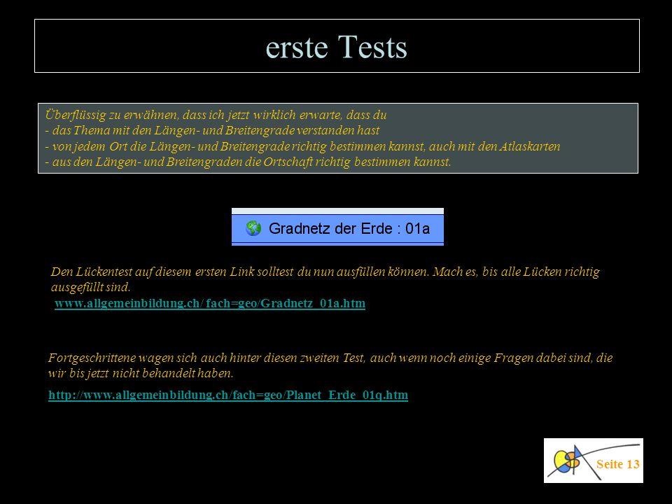 erste Tests Seite 13 Den Lückentest auf diesem ersten Link solltest du nun ausfüllen können. Mach es, bis alle Lücken richtig ausgefüllt sind. www.all