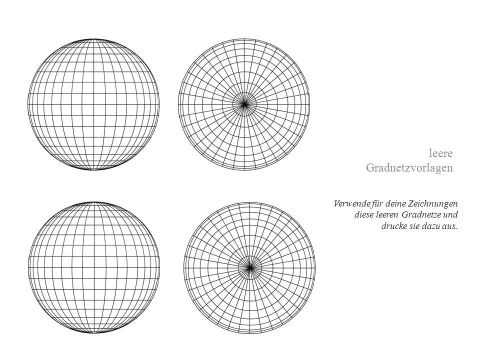 leere Gradnetzvorlagen Verwende für deine Zeichnungen diese leeren Gradnetze und drucke sie dazu aus.