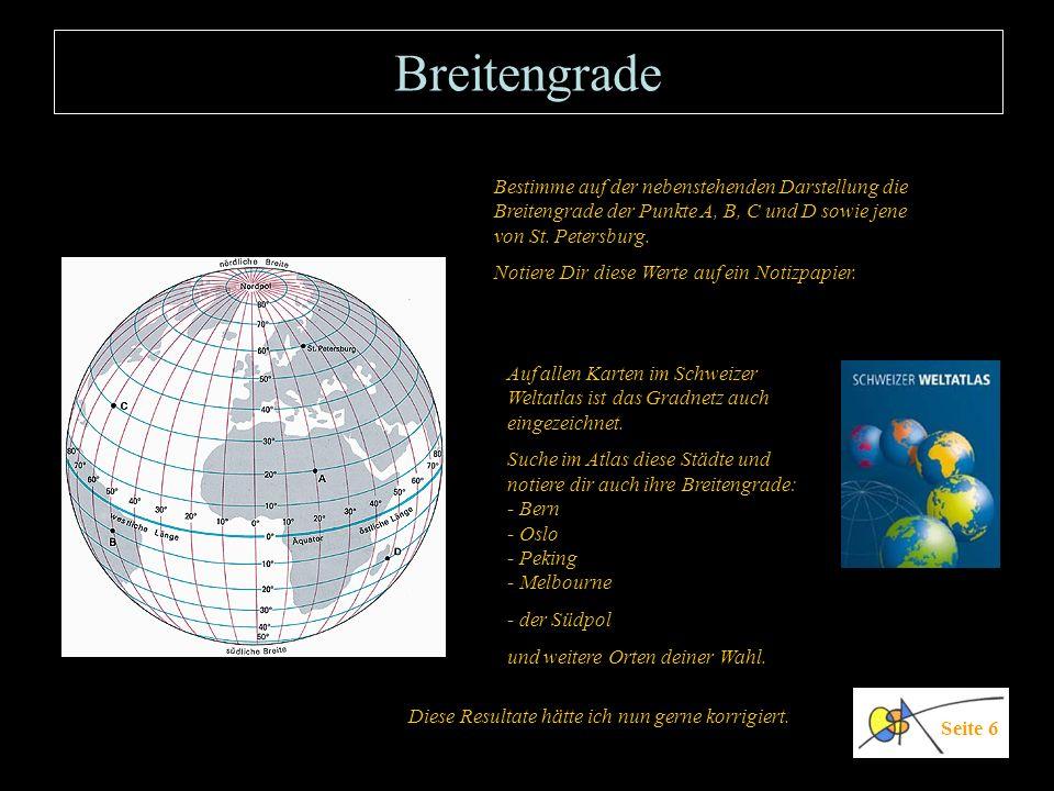 Längengrade oder Meridiane Längengrade nach Westen (W) Seite 7 Nun überzieht man die Erde auch noch mit den Längengraden oder Meridianen.