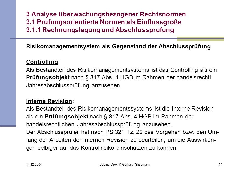 14.12.2004 Sabine Drexl & Gerhard Glissmann17 3 Analyse überwachungsbezogener Rechtsnormen 3.1 Prüfungsorientierte Normen als Einflussgröße 3.1.1 Rech