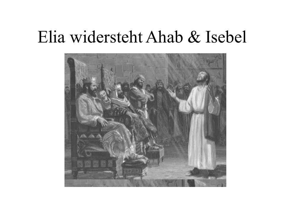 Elia widersteht Ahab & Isebel