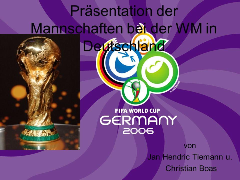 Präsentation der Mannschaften bei der WM in Deutschland von Jan Hendric Tiemann u. Christian Boas