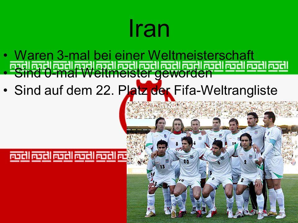 Iran Waren 3-mal bei einer Weltmeisterschaft Sind 0-mal Weltmeister geworden Sind auf dem 22.