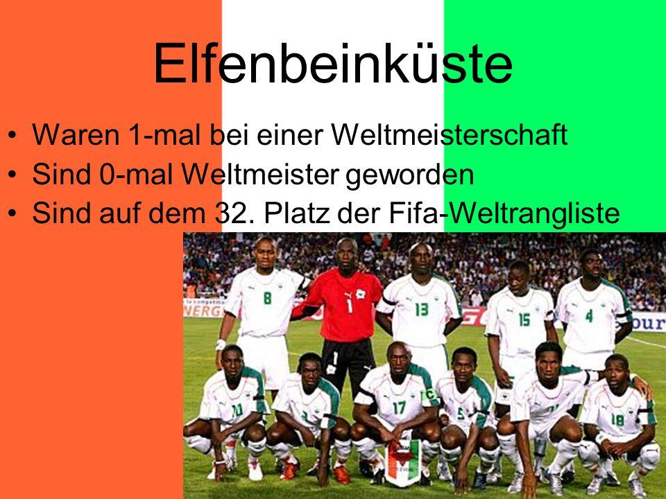 Elfenbeinküste Waren 1-mal bei einer Weltmeisterschaft Sind 0-mal Weltmeister geworden Sind auf dem 32.