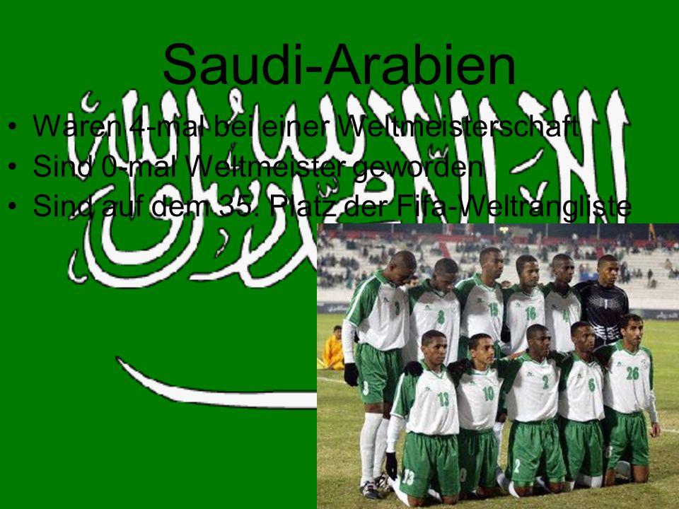 Saudi-Arabien Waren 4-mal bei einer Weltmeisterschaft Sind 0-mal Weltmeister geworden Sind auf dem 35.