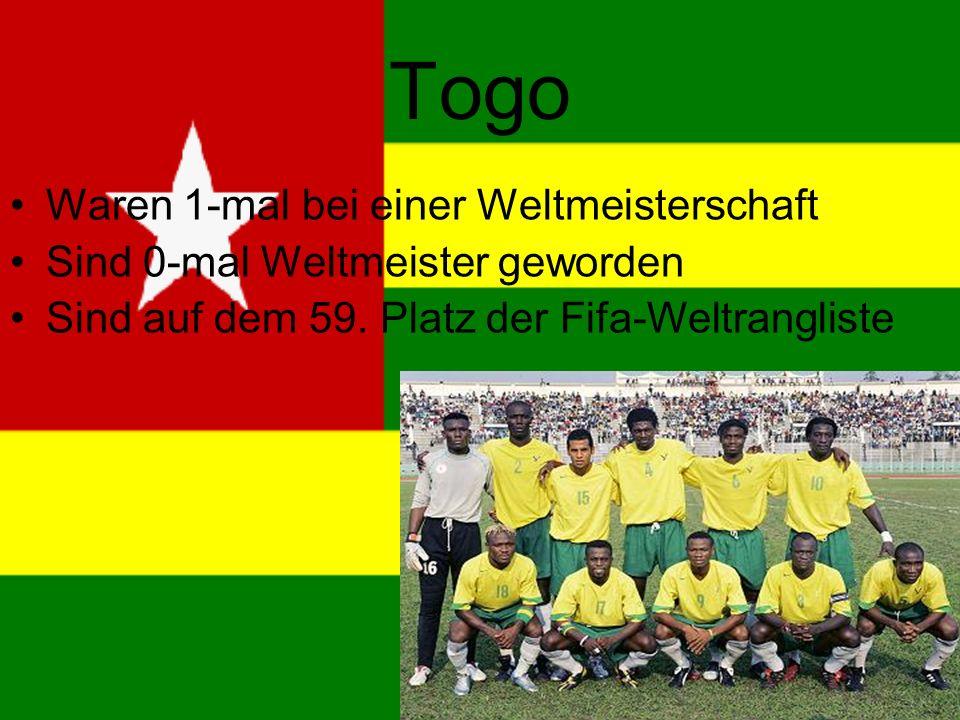 Togo Waren 1-mal bei einer Weltmeisterschaft Sind 0-mal Weltmeister geworden Sind auf dem 59.