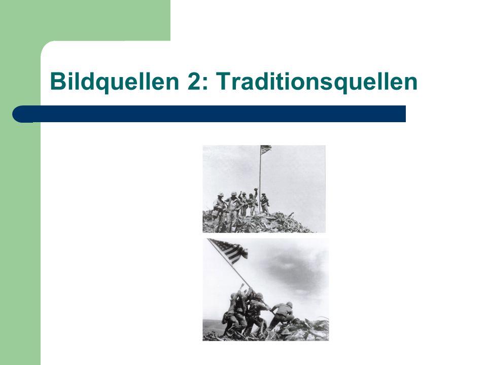 Bildquellen 2: Traditionsquellen
