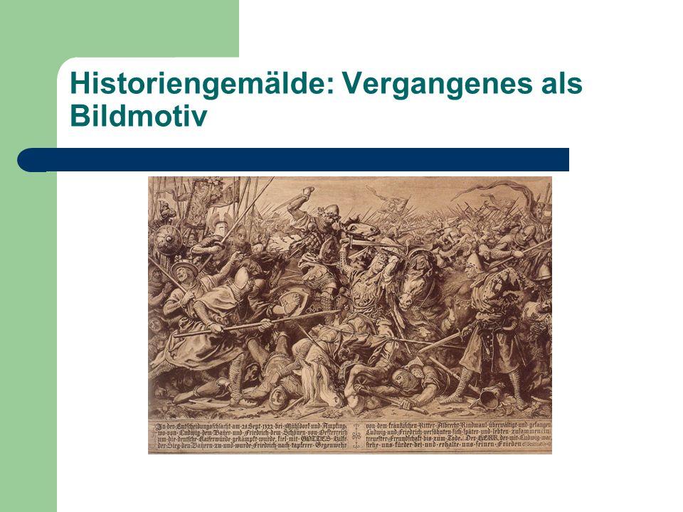 Historiengemälde: Vergangenes als Bildmotiv