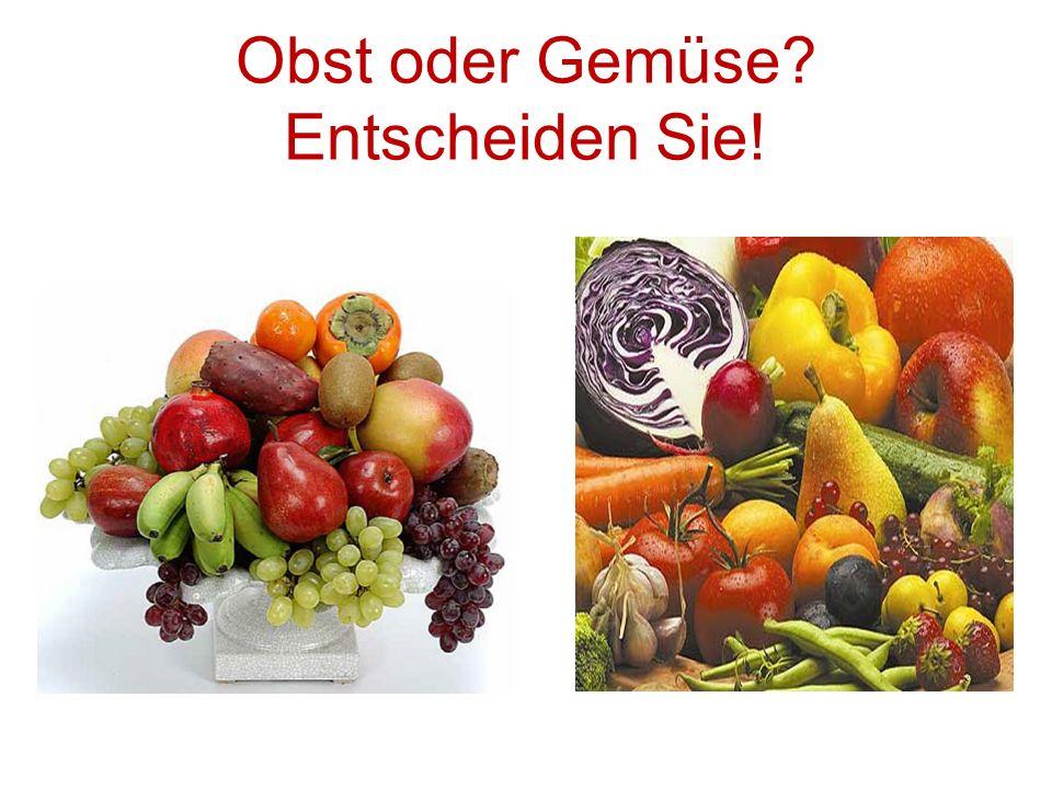 Obst oder Gemüse? Entscheiden Sie!
