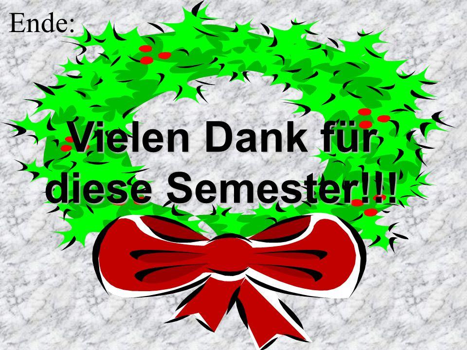 Ende: Vielen Dank für diese Semester!!!