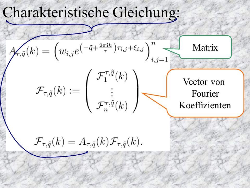 Charakteristische Gleichung: Matrix Vector von Fourier Koeffizienten