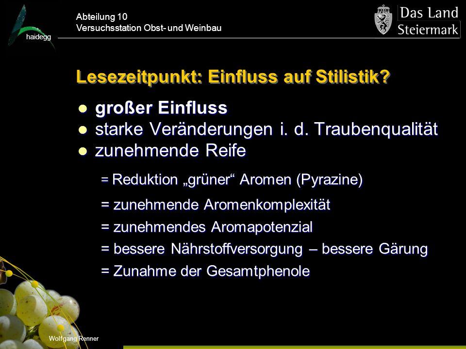 haidegg Abteilung 10 Versuchsstation Obst- und Weinbau Lesezeitpunkt: Einfluss auf Stilistik.