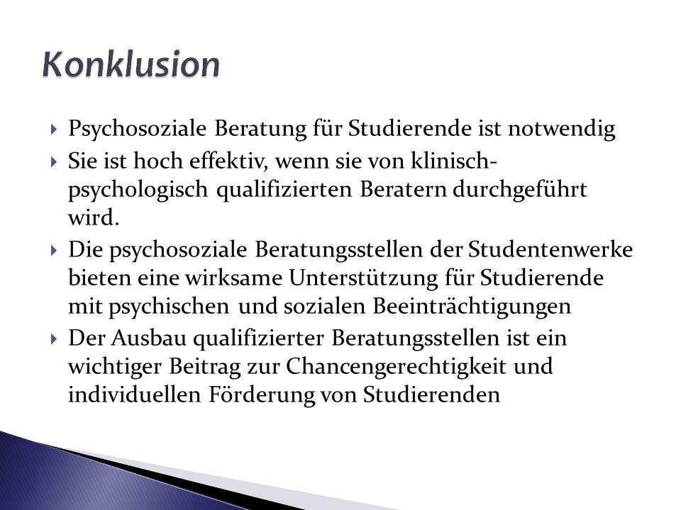Psychosoziale Beratung für Studierende ist notwendig Sie ist hoch effektiv, wenn sie von klinisch- psychologisch qualifizierten Beratern durchgeführt