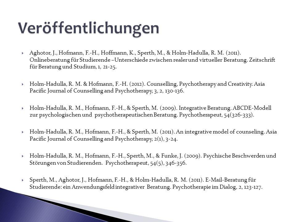 Aghotor, J., Hofmann, F.-H., Hoffmann, K., Sperth, M., & Holm-Hadulla, R. M. (2011). Onlineberatung für Studierende –Unterschiede zwischen realer und