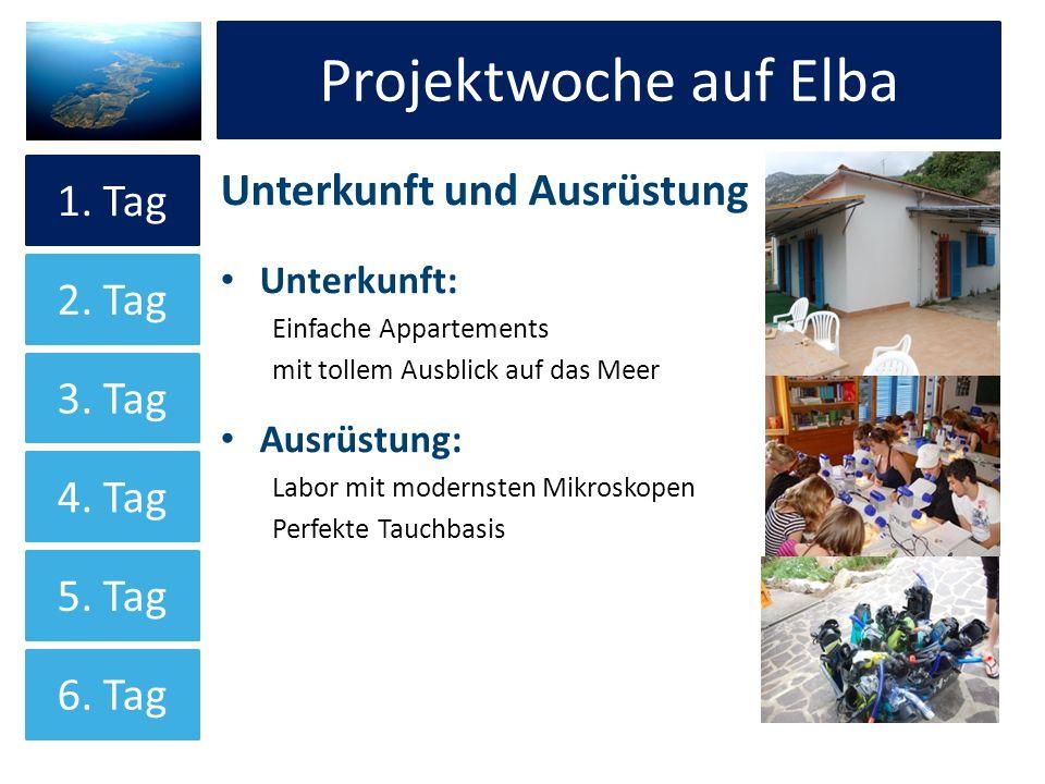 Projektwoche auf Elba Unterkunft und Ausrüstung Unterkunft: Einfache Appartements mit tollem Ausblick auf das Meer Ausrüstung: Labor mit modernsten Mi