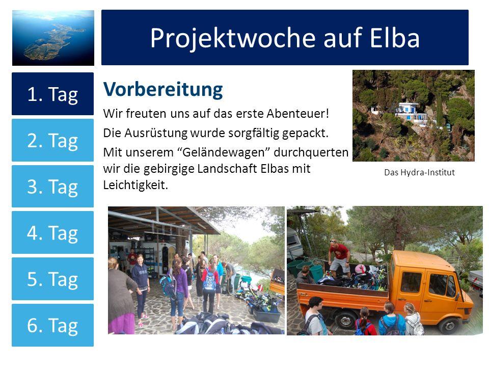 Projektwoche auf Elba Vorbereitung Wir freuten uns auf das erste Abenteuer! Die Ausrüstung wurde sorgfältig gepackt. Mit unserem Geländewagen durchque
