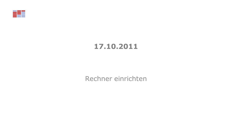 17.10.2011 Rechner einrichten