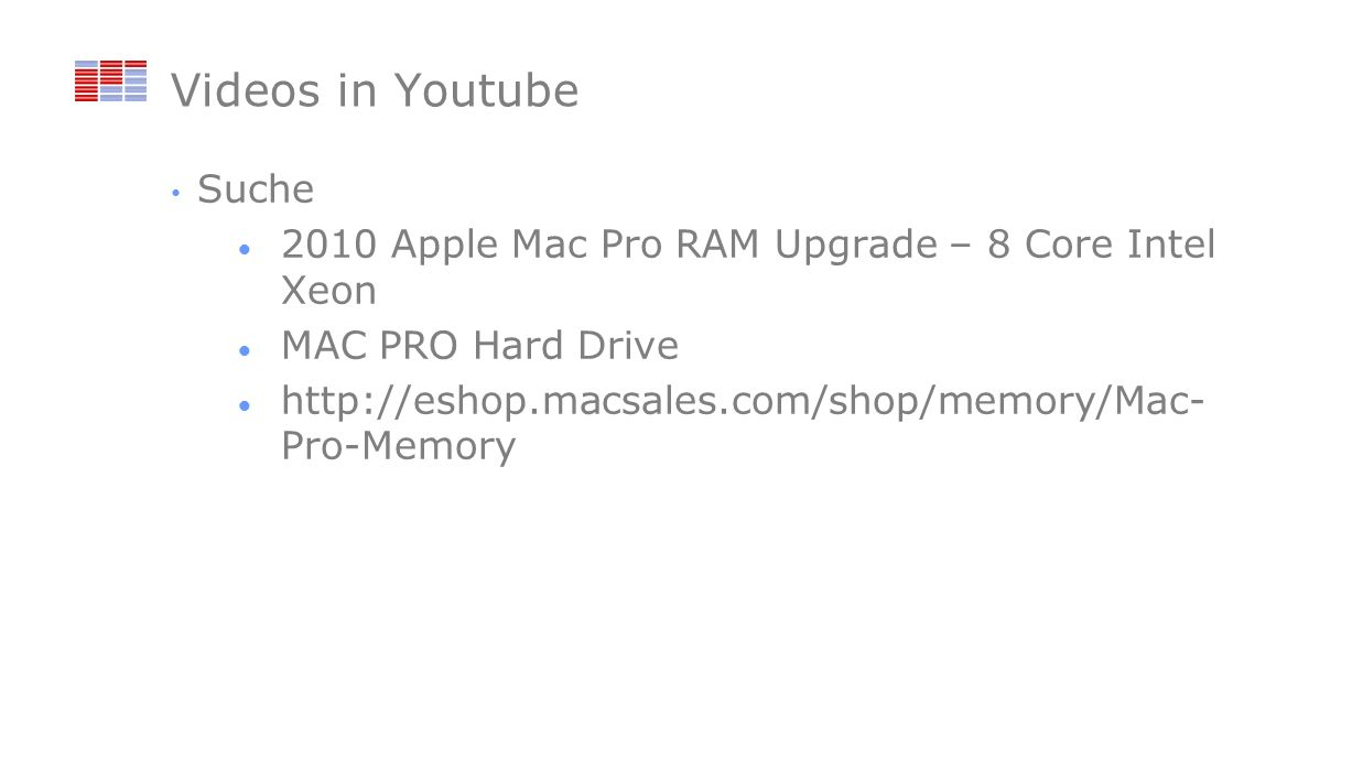 Videos in Youtube Suche 2010 Apple Mac Pro RAM Upgrade – 8 Core Intel Xeon MAC PRO Hard Drive http://eshop.macsales.com/shop/memory/Mac- Pro-Memory
