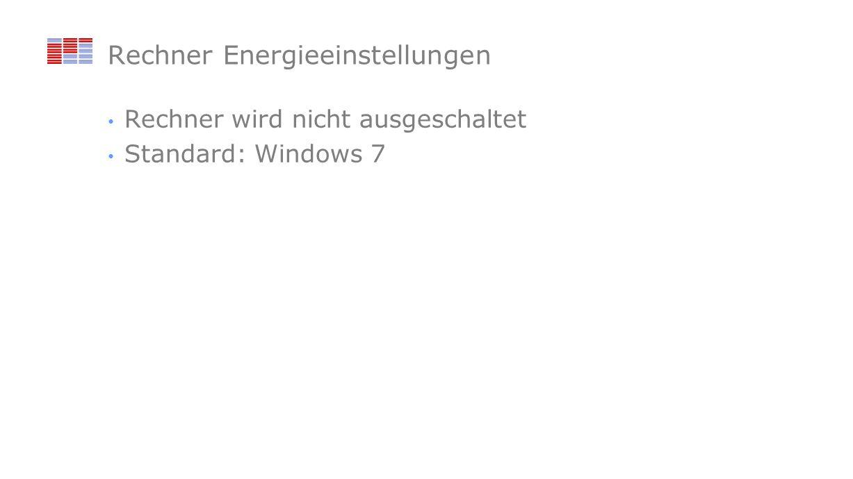 Rechner Energieeinstellungen Rechner wird nicht ausgeschaltet Standard: Windows 7