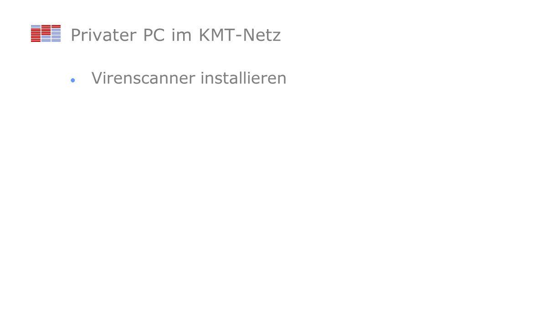 Privater PC im KMT-Netz Virenscanner installieren