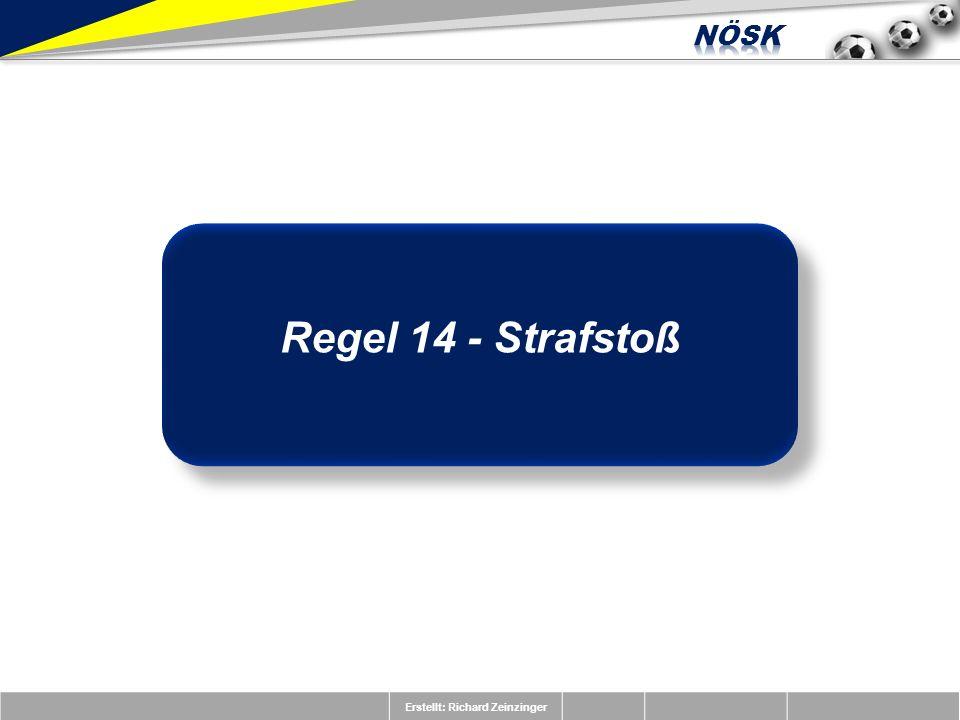 Erstellt: Richard Zeinzinger Regel 14 - Strafstoß